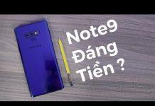 Xem Đánh giá chi tiết Galaxy Note9 – Có đáng đồng tiền không?