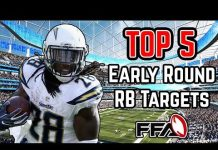 Video Top 5 Early Round RB Targets – 2018 Fantasy Football