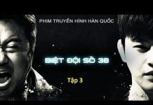 Xem Biệt Đội Số 38 Tập 3 + 4 | Phim Bộ Hàn Quốc Hay Nhất 2018