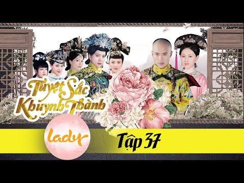 Xem Phim Hay 2018 | TUYỆT SẮC KHUYNH THÀNH – Tập 37 | Lady Series