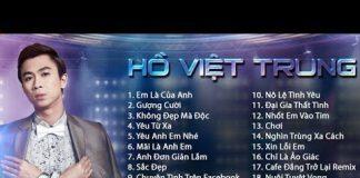 Xem Hồ Việt Trung | Superclip LK Nhạc Trẻ Hay Nhất & Mới Nhất