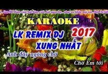 Xem [KARAOKE Nhạc Sống] Liên Khúc REMIX DJ Cực Bốc – Nhạc Sống Thôn Quê Karaoke