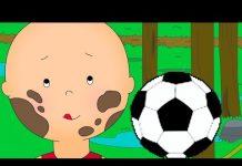 Video Caillou's Football game | Caillou soccer | Football cartoon | Full Episode | Cartoon movie 2018