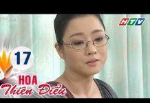 Xem Hoa Thiên Điểu – Tập 17 | Phim Tình Cảm Việt Nam Hay Nhất 2018