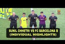 Video SUNIL CHHETRI VS FC BARCELONA B – INDIVIDUAL HIGHLIGHTS – 720P HD