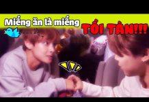 View [BTS funny moments] Miếng ăn là miếng tồi tàn =]]]