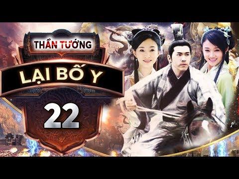 Xem Phim Bộ Trung Quốc Hay Nhất | THẦN TƯỚNG LẠI BỐ Y – Tập 22 | PhimTv