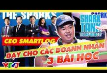 Xem 3 Bài Học Đắt Giá Cho Các Doanh Nhân Từ Thương Vụ Smartlog Trong Shark Tank Việt Nam Mùa 2