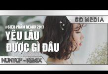 Xem Nonstop Việt Mix 2017 | LK Nhạc Trẻ Remix Hay Nhất Tháng 6 2017 | Nhac Tre Remix 2017 | ( Phần 97 )