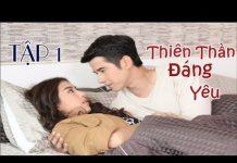 Xem Thiên Thần Đáng Yêu Tập 1,Phim bộ Thái Lan Hay Nhất