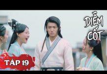 Xem DIỄM CỐT – TẬP 19 FULL (THUYẾT MINH ) | Phim Bộ Cổ Trang Trung Quốc Hay