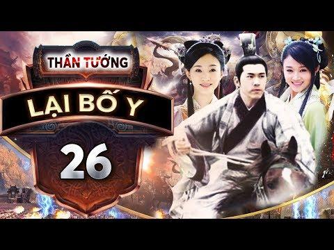 Xem Phim Bộ Trung Quốc Hay Nhất | THẦN TƯỚNG LẠI BỐ Y – Tập 26 | PhimTv