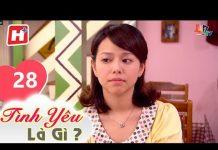 Xem Tình Yêu Là Gì ? – Tập 28 | Phim Tình Cảm Đài Loan Hay Nhất 2018