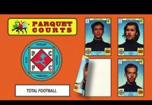Video Parquet Courts – Total Football