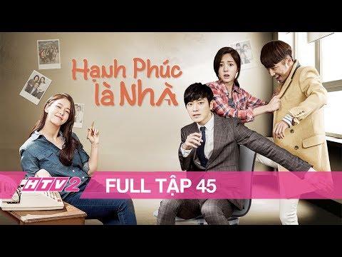 Xem HẠNH PHÚC LÀ NHÀ – Tập 45 – FULL | Phim Hàn Quốc Hay