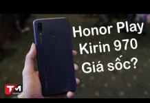 Xem Honor Play ra mắt: Chip Kirin 970 đi kèm với giá sốc?