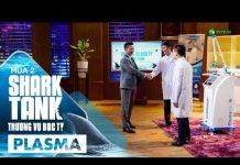 """Xem Gặp Startup Đúng """"Khẩu Vị"""", Shark Hưng Cùng Shark Việt Đầu Tư 17 Tỷ Đồng Vào Công Nghệ Plasma"""