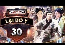 Xem Phim Bộ Trung Quốc Hay Nhất | THẦN TƯỚNG LẠI BỐ Y – Tập 30 | PhimTv