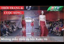 Xem THỜI TRANG CUỘC SỐNG 2018 ❀ Những mẫu đầm dạ hồi Xuân Hè #HTV 3DD