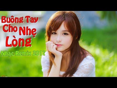 Xem Nhạc Trẻ Remix Chọn Lọc 2017 | Nonstop – Việt Mix 2017 | Nhạc Trẻ Remix Tuyển Chọn Mới Nhất 2017 #46