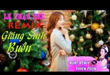 Xem Liên Khúc Nhạc Trẻ Remix Hay Nhất Tháng 12 2016 | LK Nhạc Remix Mới Nhất 2016 | nhac tre remix P211