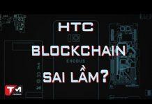 Xem HTC làm điện thoại blockchain – sai lầm cuối cùng?