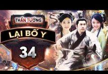 Xem Phim Bộ Trung Quốc Hay Nhất | THẦN TƯỚNG LẠI BỐ Y – Tập 34 | PhimTv