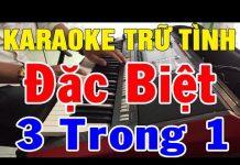 Xem Karaoke Nhạc Sống Đàn Organ Đặc Biệt | Liên khúc Bolero – Hòa Tấu – 3 Trong 1 Độc Lạ | Trọng Hiếu