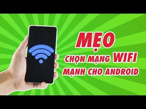 Xem Mẹo chọn mạng WIFI MẠNH trên điện thoại ANDROID   Điện Thoại Vui