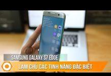 Xem Galaxy S7 edge – Làm chủ các tính năng đặc biệt.