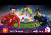 Video U23 Vietnam 1-0 U23 Japan | 1st Half Highlight Xoilac.tv |  Group D Football Asian Games 2018