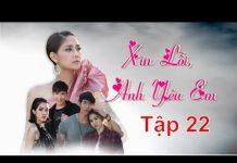 Xem Xin Lỗi Anh Yêu Em Tập 22 | Phim Ngôn Tình Thái Lan  Hay Và Mới Nhất 2018| Thuyết Minh Tiếng Việt HD