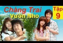 Xem Chàng Trai Vườn Nho Tập 9 | Phim Hàn Quốc