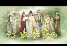 Xem Vân Tịch Truyện Tập 43 | Phim Cổ Trang Trung Quốc Đặc Sắc 2018