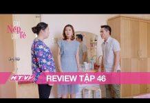 Xem GẠO NẾP GẠO TẺ – REVIEW – Tập 46 | Bà Mai che giấu chuyện Hân đi đêm, đổ lỗi ngược lại cho Kiệt