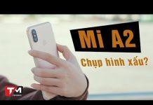 Xem Điện thoại Xiaomi chụp hình xấu như lời đồn?