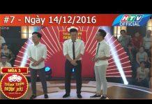 Xem HTV THÁCH THỨC DANH HÀI MÙA 3 | TTDH #7 FULL | 14/12/2016