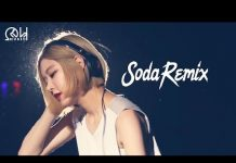 Xem DJ Soda Remix 2018 – TOP Nhạc EDM Remix Hay Nhất – Best of EDM Remixes 2018