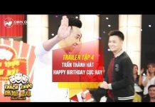 Xem Thách thức danh hài 3 | trailer tập 4: thí sinh bất ngờ được nghe Trấn Thành hát tặng sinh nhật