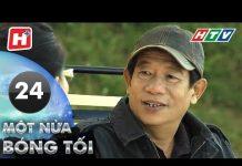 Xem Một Nửa Bóng Tối – Tập 24 | HTV Phim Tình Cảm Việt Nam Hay Nhất 2018
