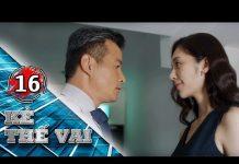Xem KẺ THẾ VAI – TẬP 16 FULL   Phim Bộ Singapore Hay (12h30, thứ 2 đến thứ 7 )