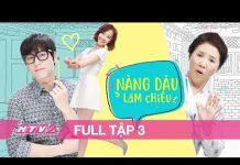 Xem NÀNG DÂU LẮM CHIÊU – Tập 3 – FULL | Phim Tình Cảm Hàn Quốc Siêu Hay