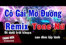 Xem Karake Cô Gái Mở Đường Remix Tone Nữ Nhạc Sống | Trọng Hiếu
