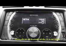 Xem Hướng dẫn kết nối Bluetooth điện thoại với đầu CD xe hơi Toyota ms