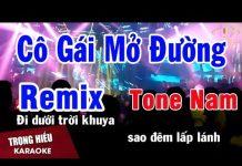 Xem Karake Cô Gái Mở Đường Remix Tone Nam Nhạc Sống | Trọng Hiếu