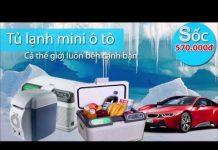Xem giá bán tủ lạnh mini xe hơi ô tô nhà di động giá rẻ tại hcm
