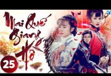 Xem Phim Hay 2018   MAI QUẾ GIANG HỒ– Tập 25   iPhim