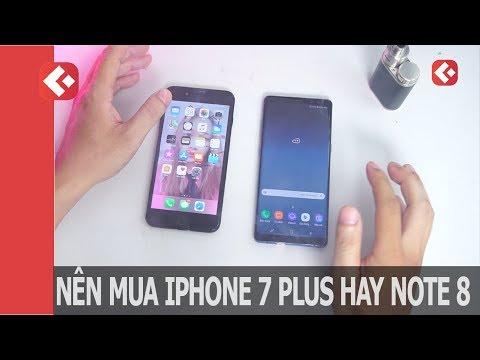 Xem Điện Thoại Giảm Giá Nên Mua iphone 7 Plus Hay SS Galaxy Note 8