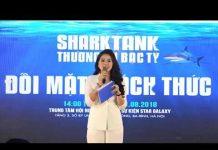Xem LIVESTREAM SHARK TANK VIỆT NAM PHẦN 1 ĐỐI MẶT THÁCH THỨC l THƯƠNG VỤ BẠC TỶ