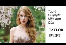 Xem Top 8 Bí quyết thời trang đẹp của Taylor Swift  – Daily Fashion